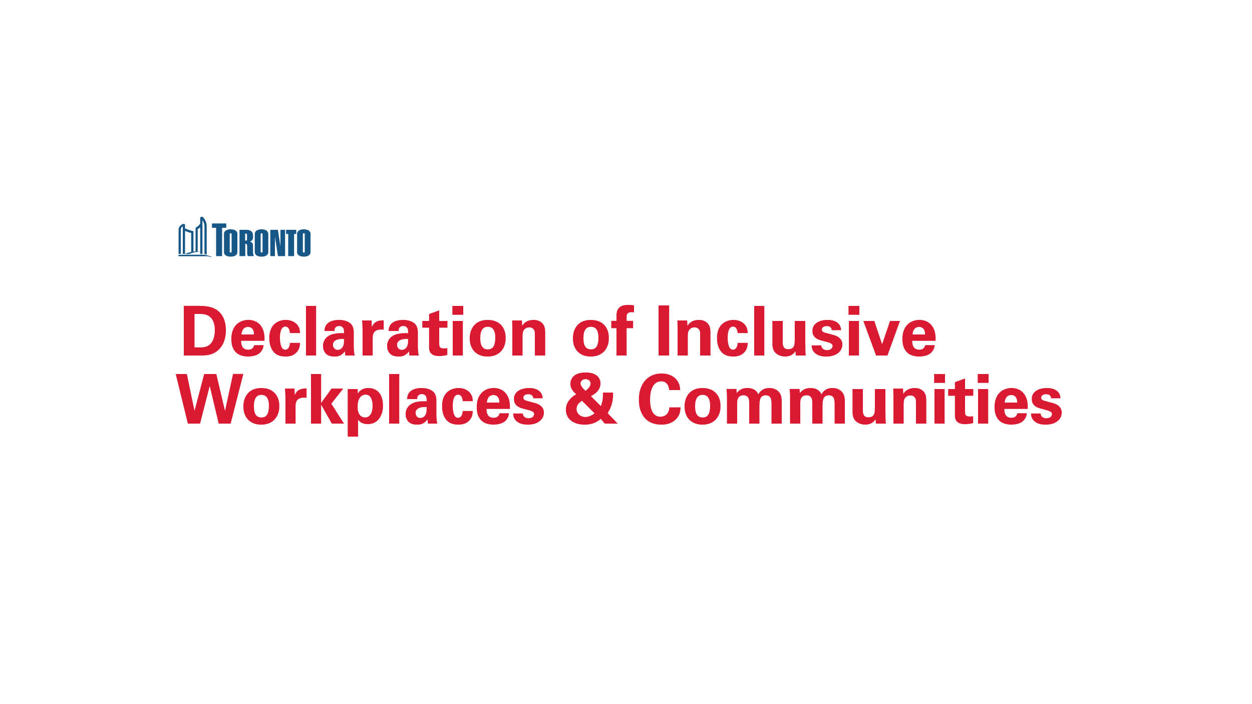 Declaration of Inclusive Workplaces and Communities - City of Toronto